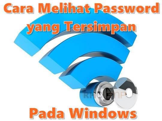Cara Melihat Password Wi-Fi yang Tersimpan Pada Windows