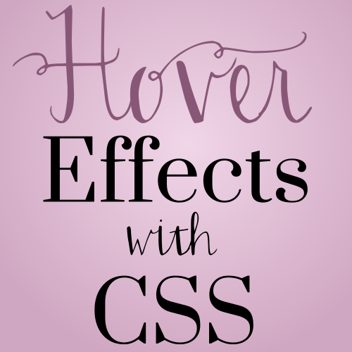 Code it Pretty: How to Use CSS Hover Effects