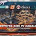 TASAVVUF VE DİNİ İÇERİKLİ TV KANALLARI