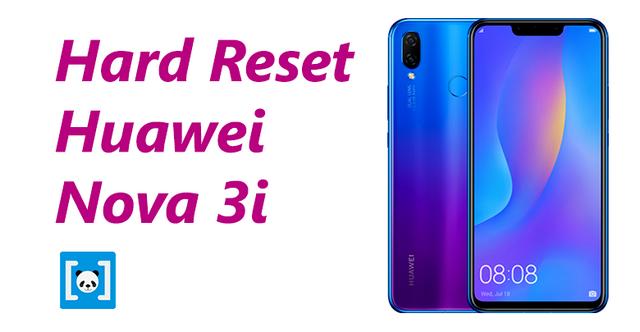 merupakan langkah awal untuk menanggulangi kerusakan dini pada ponsel Tutorial Cara Hard Reset Huawei Nova 3i, Lengkap!