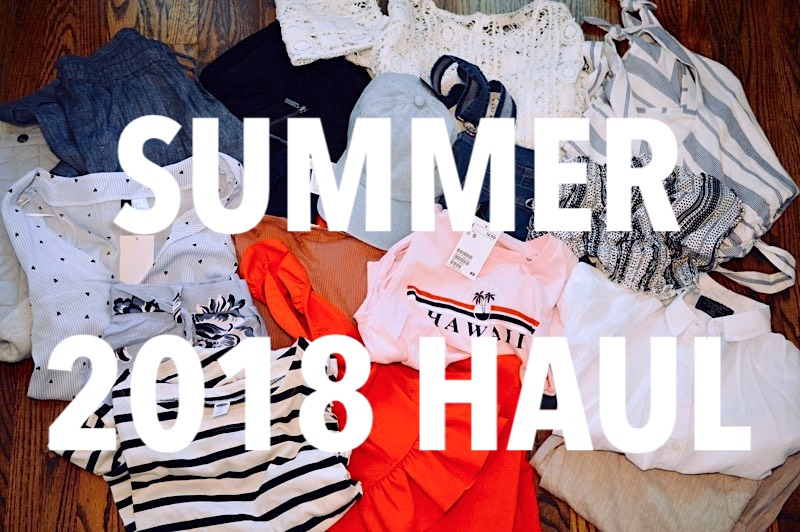 Summer 2018 Fashion Haul