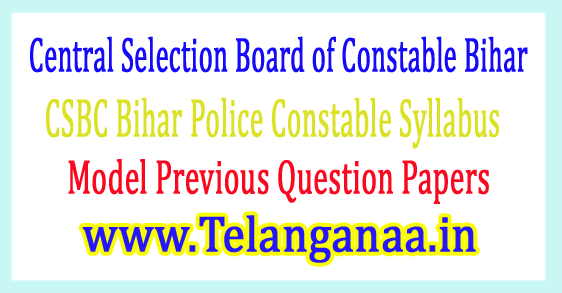 CSBC Bihar Police Constable Syllabus 2017 Model Previous Question Papers