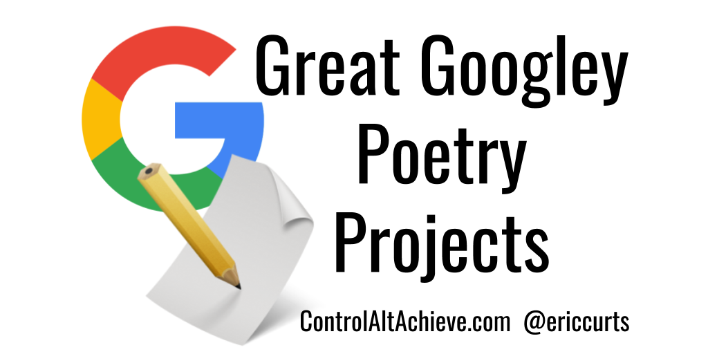 Control Alt Achieve: Googley Poem Projects for National