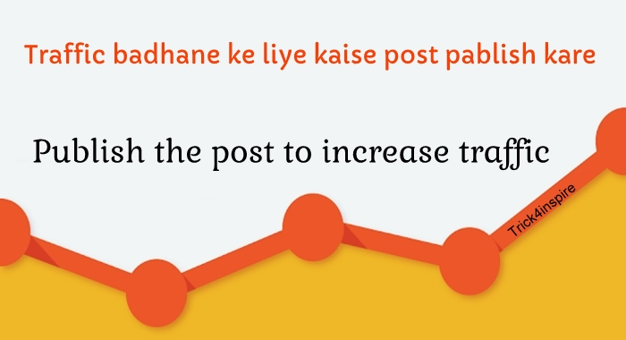 Publish the post to increase traffic