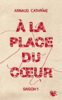 A la place du coeur/ Arnaud Catherine