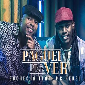 Baixar Música Paguei Pra Ver - Buchecha feat. MC Kekel Mp3