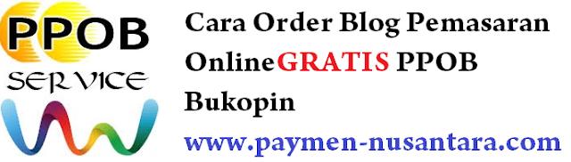 Cara Order Blog Pemasaran PPOB Secara Gratis