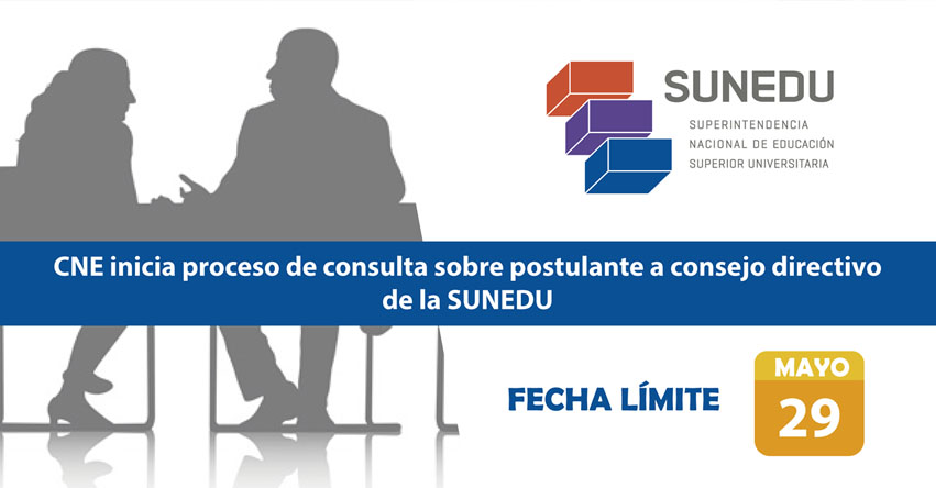 CNE: Consejo Nacional de Educación inicia proceso de consulta sobre postulante a consejo directivo de la SUNEDU - www.cne.gob.pe