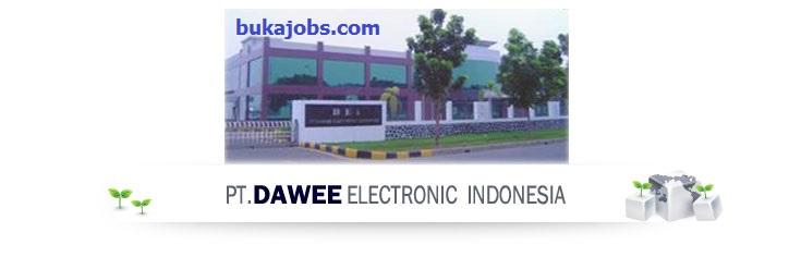 Lowongan Kerja PT. Dawee Electronic Indonesia 2019