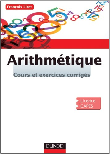 Livre : Arithmétique, Cours et exercices corrigés - François Liret PDF