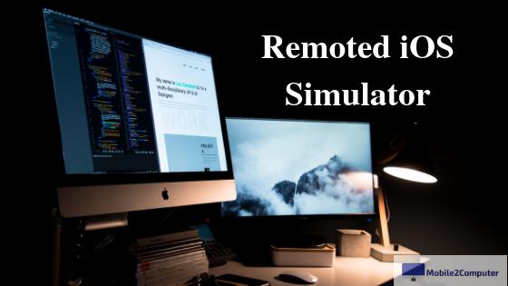 Remoted iOS Simulator - Best iOS Emulator for Windows