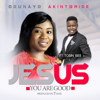 Odunayo Akintomide Jesus you are good