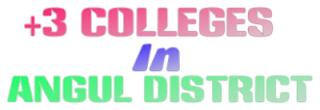List of +3 Colleges in Angul District of Odisha