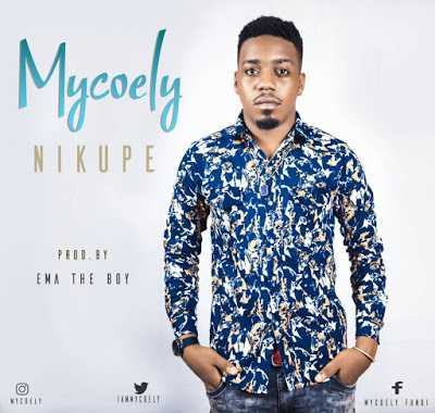 Download Mp3 | Mycoely - Nikupe