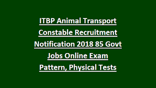 ITBP Animal Transport Constable Recruitment Notification 2018 85 Govt Jobs Online Exam Pattern, Physical Tests