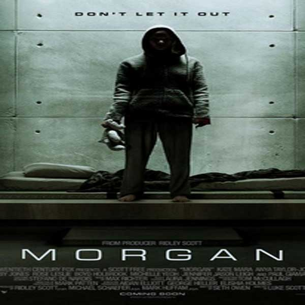 Morgan, Film Morgan, Morgan Sinopsis, Morgan Trailer, Morgan Review, Movie Morgan, Download Poster Film Morgan 2016
