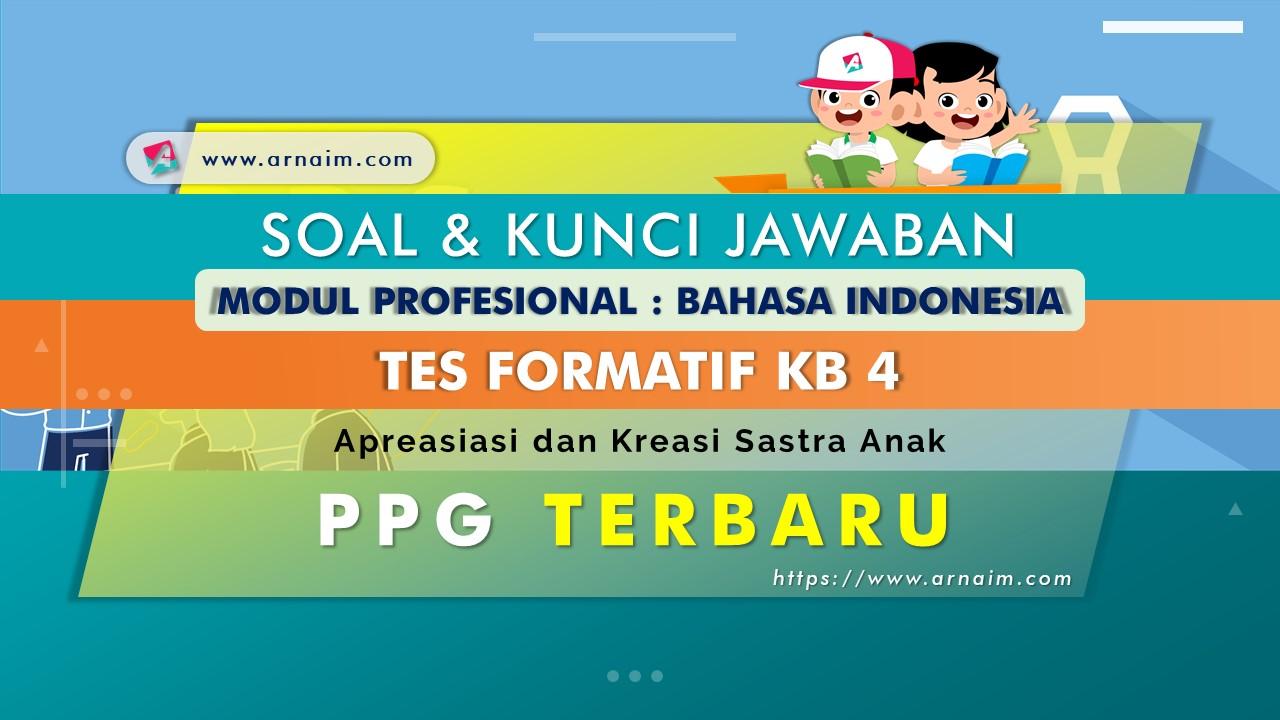 ARNAIM.COM - Soal dan Kunci Jawaban Tes Formatif Modul Bahasa Indonesia KB 4 PPG Terbaru
