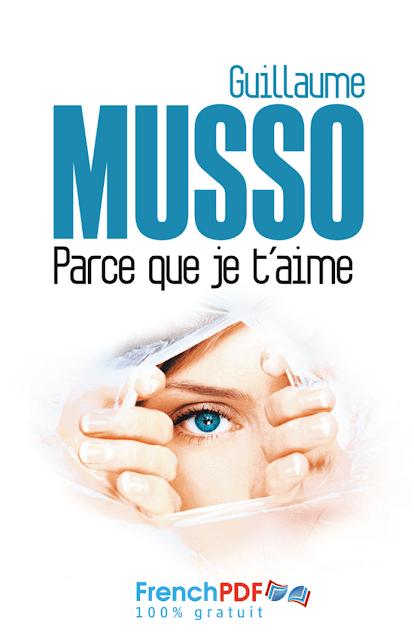 Roman: Parce que je t'aime en pdf de Guillaume Musso