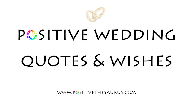 positive wedding quotes and wedding wishes