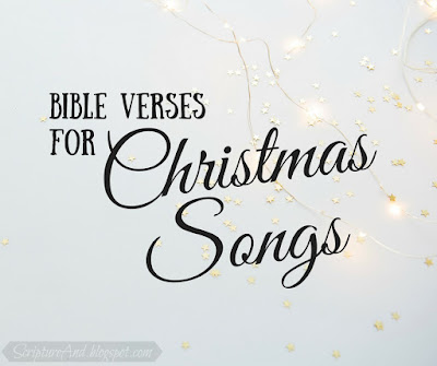 Bible Verses for Christmas Songs - an Index | scriptureand.blogspot.com