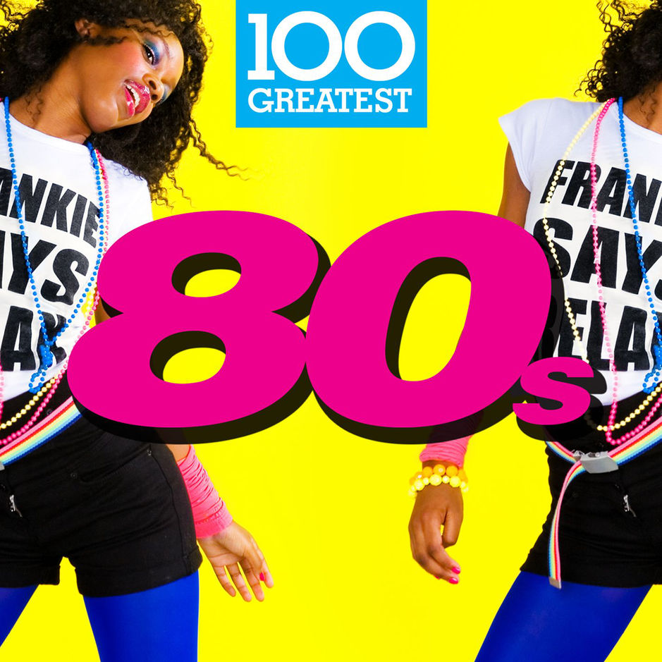 Various Artists - 100 Greatest 80s [iTunes Plus AAC M4A] ~ iTunes