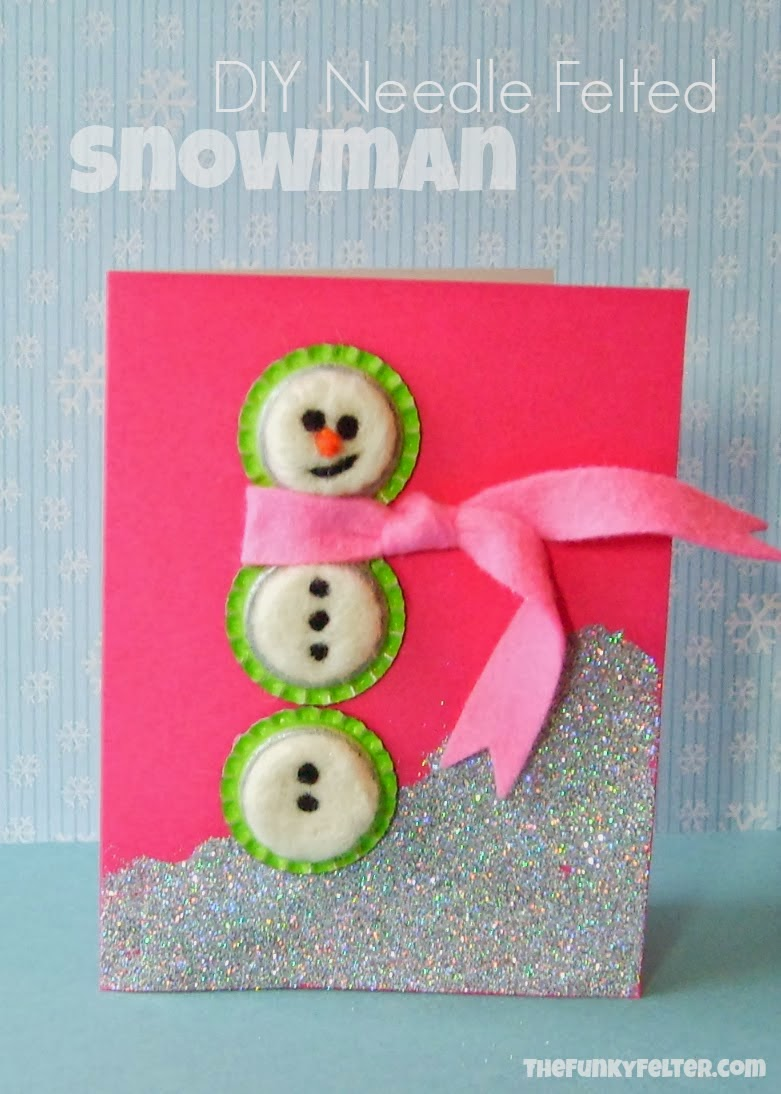http://thefunkyfelter.blogspot.com/2014/01/needle-felted-wool-snowman-card-with.html