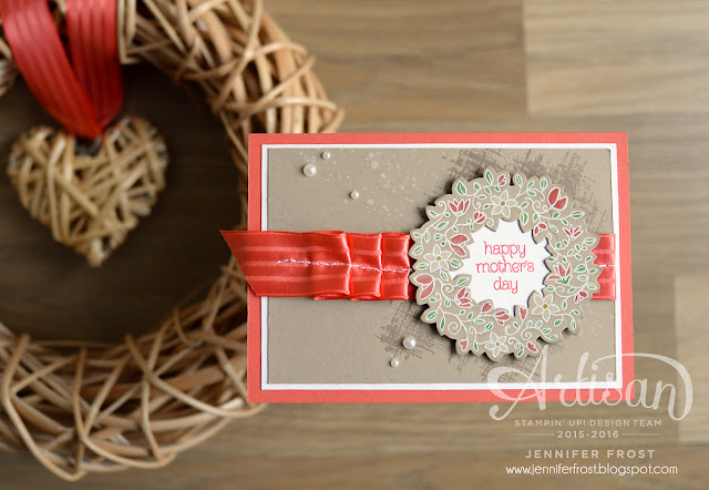 Circle of Spring, Stampin' Up!, Mothers Day, Artisan Design Team, Papercraft by Jennifer Frost, You've Got This background, Gorgeous Grunge, Watermelon Wonder ribbon