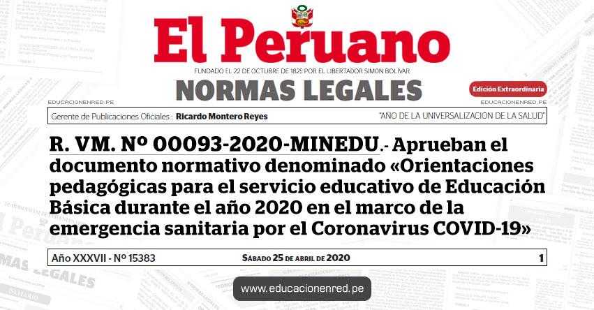 R. VM. Nº 00093-2020-MINEDU.- Aprueban el documento normativo denominado «Orientaciones pedagógicas para el servicio educativo de Educación Básica durante el año 2020 en el marco de la emergencia sanitaria por el Coronavirus COVID-19»