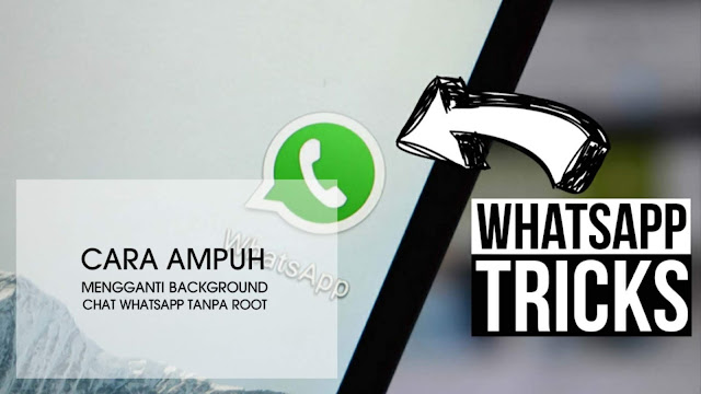 Cara ampuh mengganti background chat whatsapp tanpa root