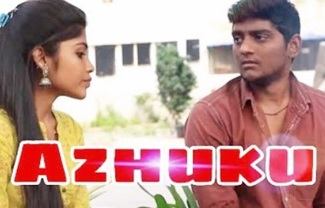 Azhuku – New Tamil Short Film 2019