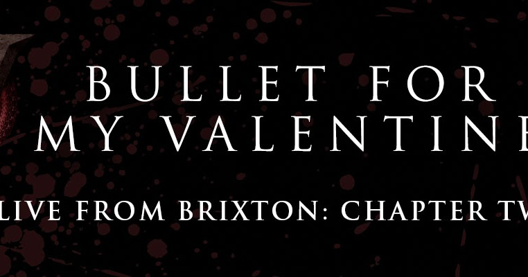 Bullet For My Valentine Reveals Details About New Live CD