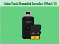 Bahan Untuk Menambah Kapasitas SDCard dan Flashdisk