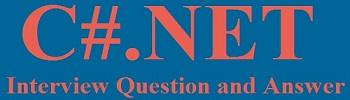 C#.NET Interview Question's and Answer   for fresher and experience