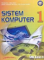 Sistem Komputer SMK Kelas X – Sesuai Kurikulum 2013