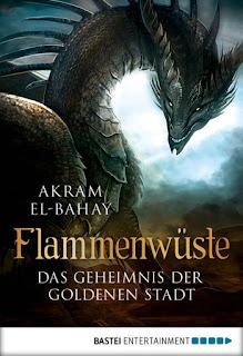 Akram El-Bahay - Flammenwüste - Das Geheimnis der goldenen Stadt