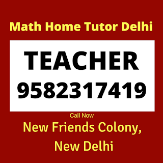 Mathematics Home Tutor in New Friends Colony, Delhi.
