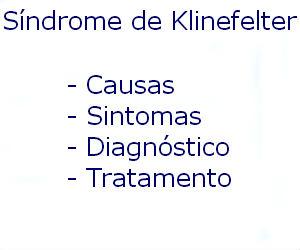 Síndrome de Klinefelter causas sintomas diagnóstico tratamento prevenção riscos complicações
