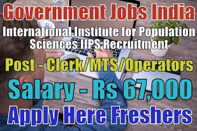 IIPS Recruitment 2018 for Clerk