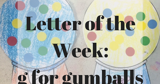 Letter of the Week: g for gumballs