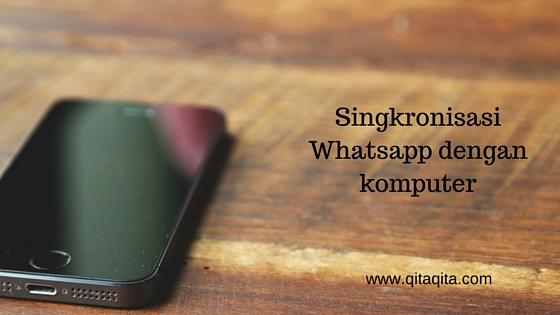 Singkronisasi Whatsapp dengan komputer