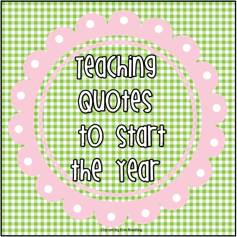 Quotes To Teacher: All Free Teacher Resources: Teaching Quotes To Start A New