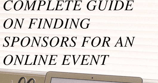 Complete Guide On Finding Sponsors For An Online Event