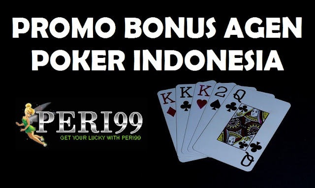 Promo Bonus Agen Poker Indonesia