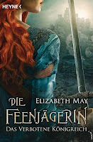http://www.amazon.de/Die-Feenj%C3%A4gerin-verbotene-K%C3%B6nigreich-Roman/dp/345331736X/ref=sr_1_2?s=books&ie=UTF8&qid=1462738237&sr=1-2&keywords=elizabeth+may
