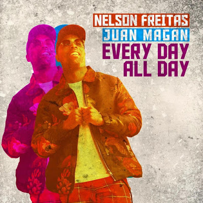 Nelson Freitas & Juan Magan - Every Day All Day...