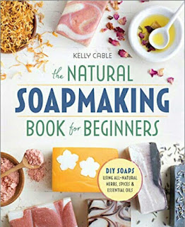 Kelly Cable's Book - Soap Making Guide for Beginners