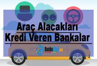 Araç ve taşıt kredisi veren bankalar