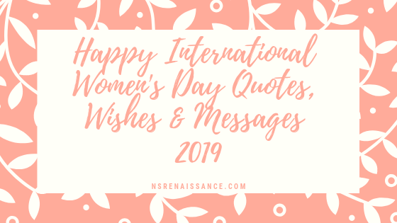Happy International Womens Day Quotes Wishes Messages 2019