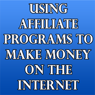 Keep Using Affiliate Programs To Make Money On The Internet
