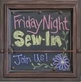Friday NIght Sew-In (FNSI)